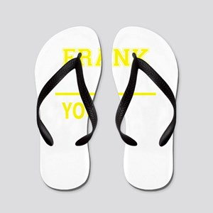 FRANK thing, you wouldn't understand! Flip Flops
