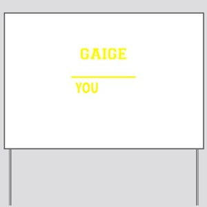 GAIGE thing, you wouldn't understand! Yard Sign