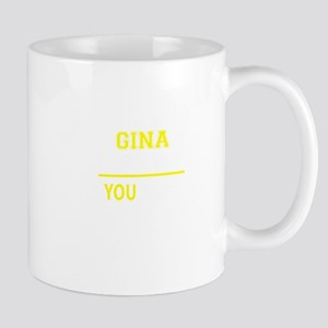 GINA thing, you wouldn't understand! Mugs