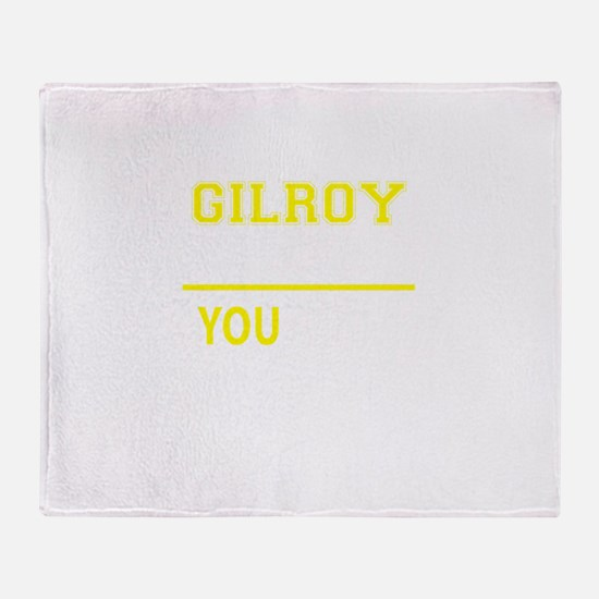 GILROY thing, you wouldn't understan Throw Blanket