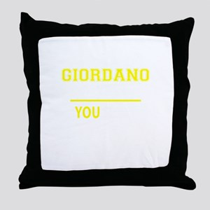 GIORDANO thing, you wouldn't understa Throw Pillow