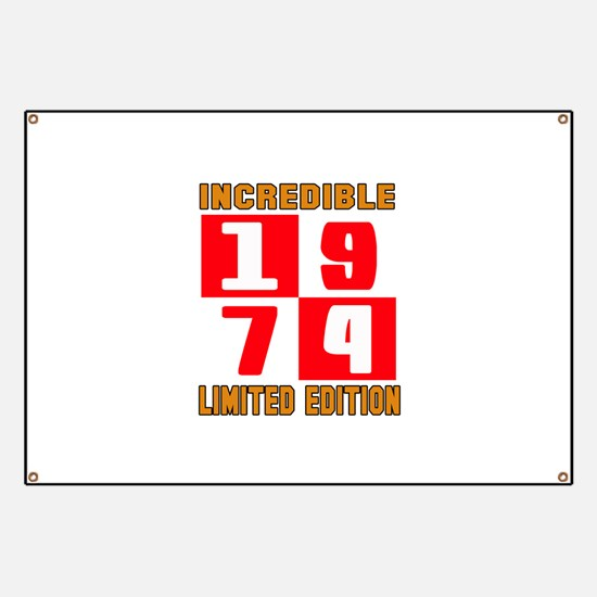 Incredible 1974 Limited Edition Banner