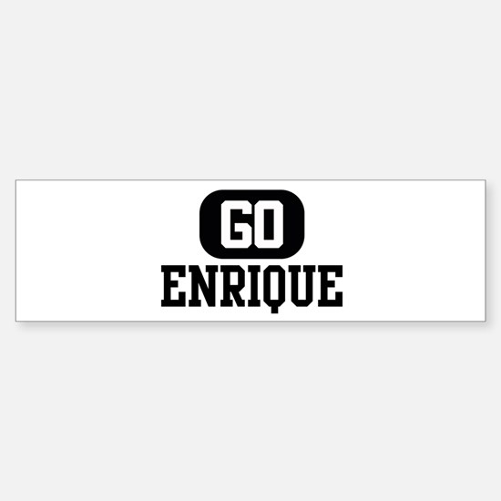 Go ENRIQUE Bumper Bumper Stickers