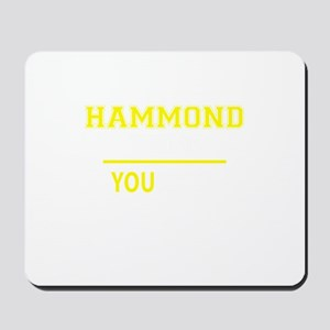 HAMMOND thing, you wouldn't understand! Mousepad