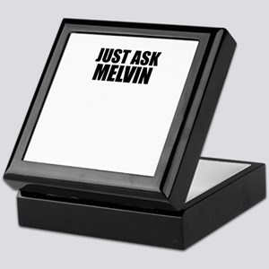 Just ask MELVIN Keepsake Box
