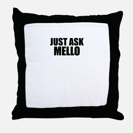 Just ask MELLO Throw Pillow