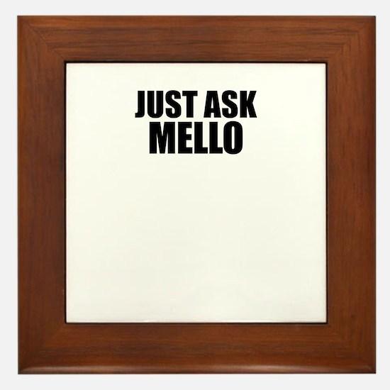 Just ask MELLO Framed Tile