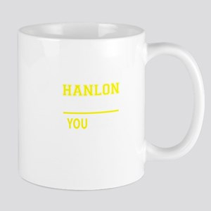 HANLON thing, you wouldn't understand! Mugs
