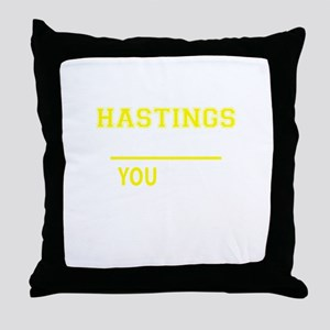 HASTINGS thing, you wouldn't understa Throw Pillow