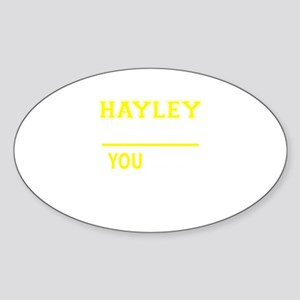HAYLEY thing, you wouldn't understand! Sticker