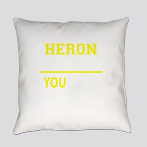 HERON thing, you wouldn't understa Everyday Pillow
