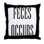 Feces Occurs Throw Pillow