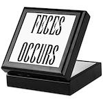 Feces Occurs Keepsake Box