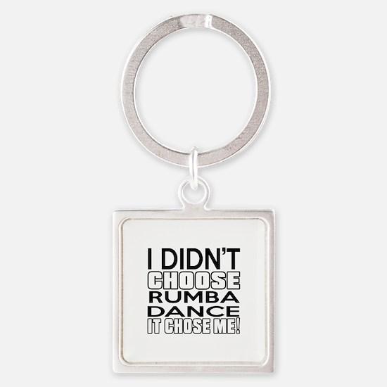 I Did Not Choose Rumba Dance Square Keychain