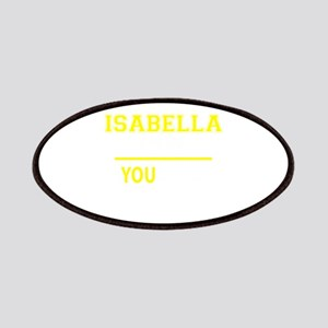 ISABELLA thing, you wouldn't understand! Patch