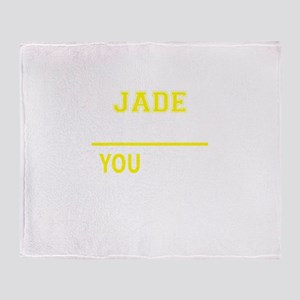 JADE thing, you wouldn't understand! Throw Blanket