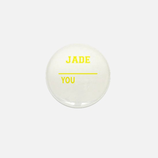 JADE thing, you wouldn't understand! Mini Button