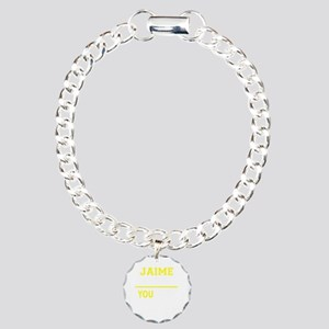 JAIME thing, you wouldn' Charm Bracelet, One Charm