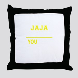 JAJA thing, you wouldn't understand! Throw Pillow