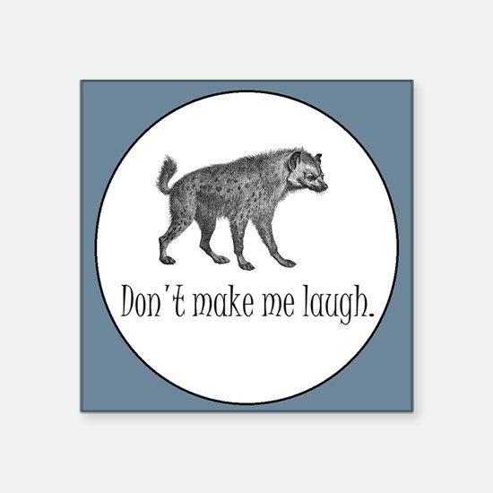 HYENA - Don't make me laugh Sticker