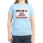 Kiss Me I'm a MARKET RESEARCHER Women's Light T-Sh