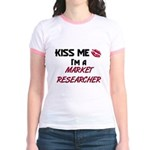 Kiss Me I'm a MARKET RESEARCHER Jr. Ringer T-Shirt