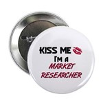 Kiss Me I'm a MARKET RESEARCHER Button