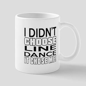 I Did Not Choose Line Dance Mug