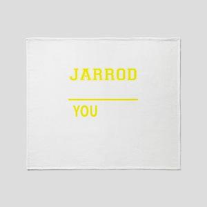 JARROD thing, you wouldn't understan Throw Blanket