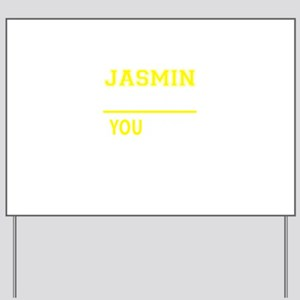 JASMIN thing, you wouldn't understand! Yard Sign