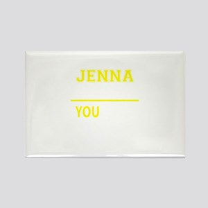 JENNA thing, you wouldn't understand! Magnets