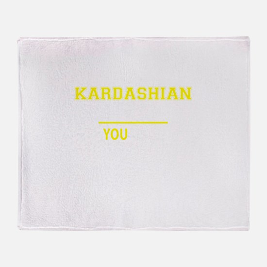 KARDASHIAN thing, you wouldn't under Throw Blanket