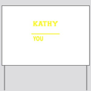 KATHY thing, you wouldn't understand! Yard Sign