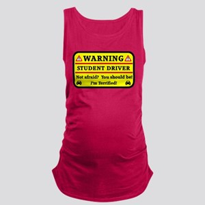 Warning Student Driver Maternity Tank Top