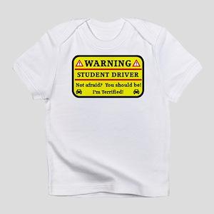 Warning Student Driver Infant T-Shirt