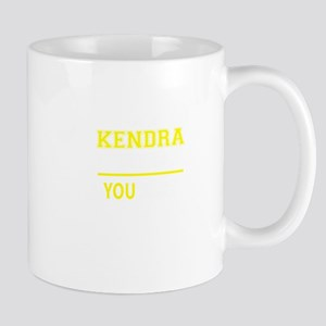 KENDRA thing, you wouldn't understand! Mugs
