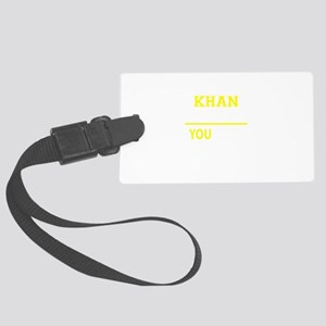 KHAN thing, you wouldn't underst Large Luggage Tag