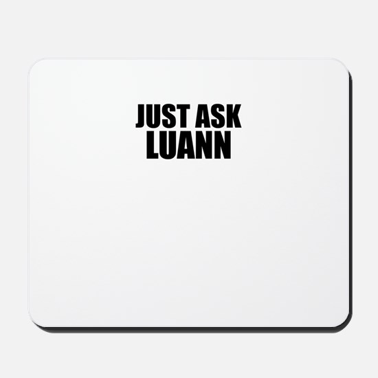 Just ask LUANN Mousepad