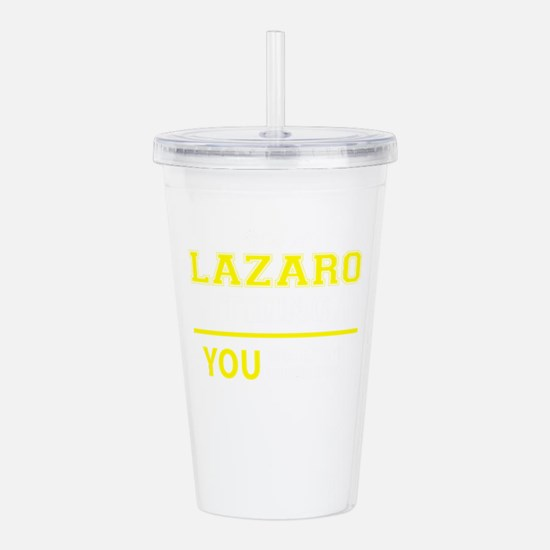 LAZARO thing, you woul Acrylic Double-wall Tumbler