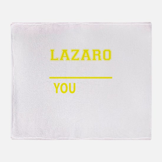 LAZARO thing, you wouldn't understan Throw Blanket