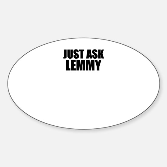 Just ask LEMMY Decal