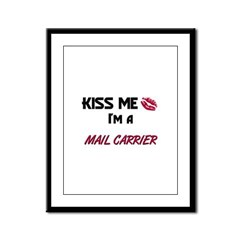 Kiss Me I'm a MAIL CARRIER Framed Panel Print