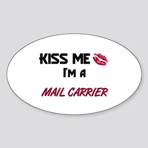Kiss Me I'm a MAIL CARRIER Oval Sticker