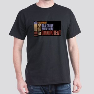 When youre omnipotent T-Shirt