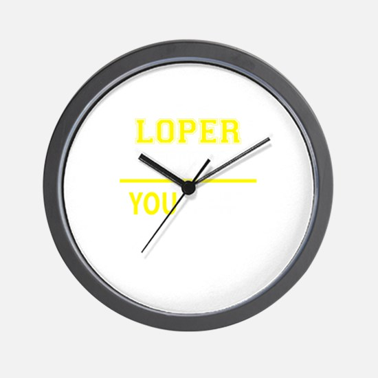 LOPER thing, you wouldn't understand! Wall Clock