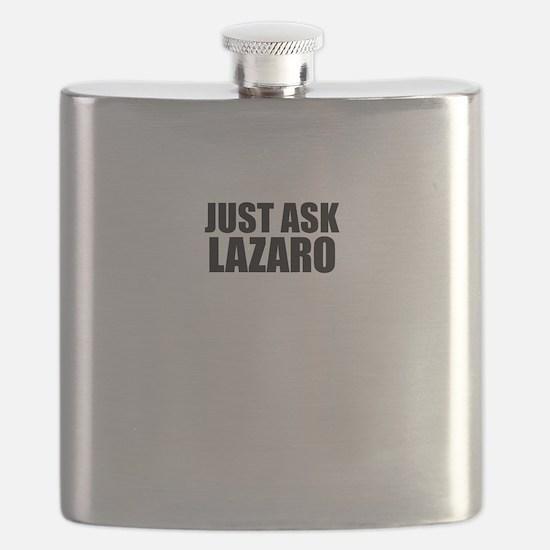 Just ask LAZARO Flask