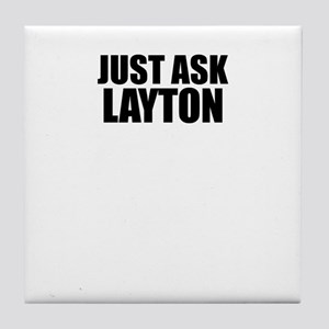 Just ask LAYTON Tile Coaster