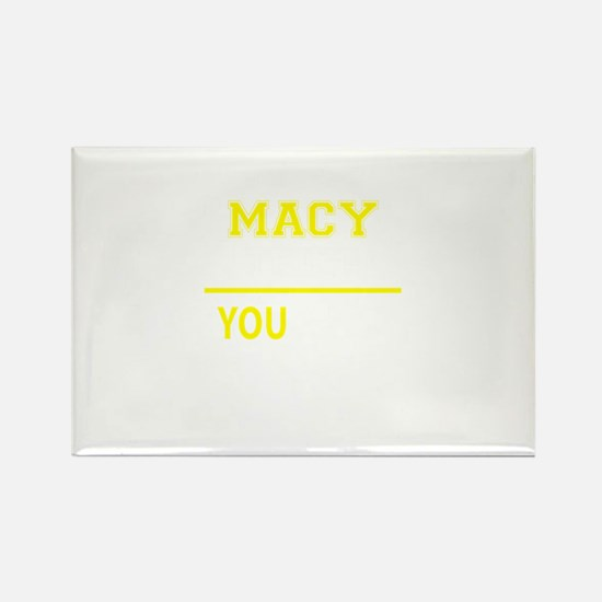 MACY thing, you wouldn't understand! Magnets