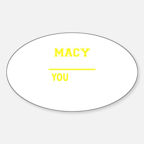 MACY thing, you wouldn't understand! Decal