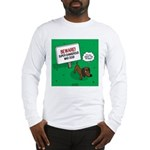 Dangerous Dachshund Long Sleeve T-Shirt